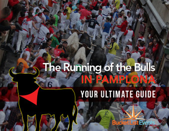 The Ultimate Guide to Running of the Bulls in Pamplona