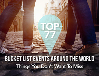 The Top 77 Travel Events for your Bucket List