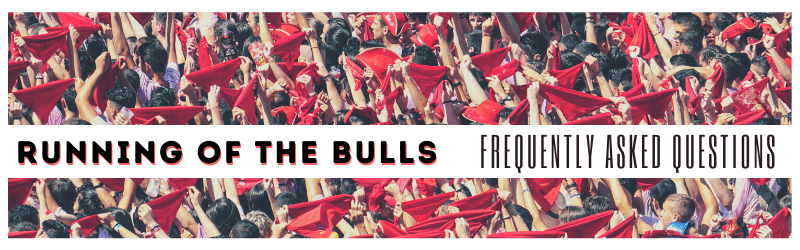 Running of the Bulls FAQ